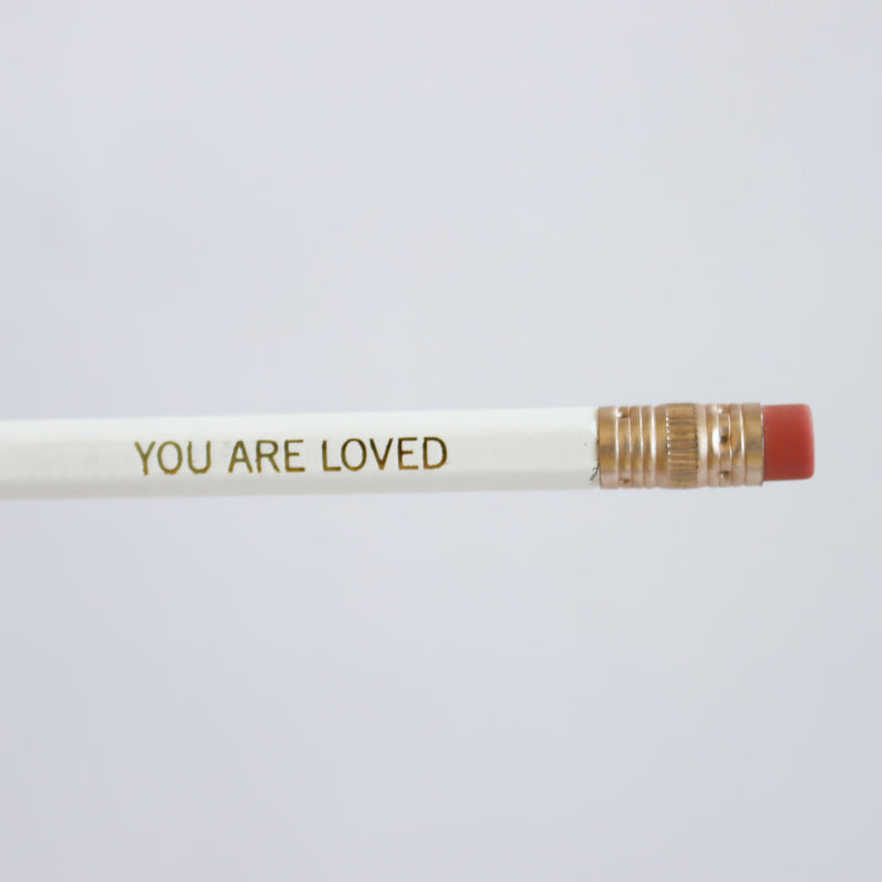 YOU ARE LOVED - Pencil