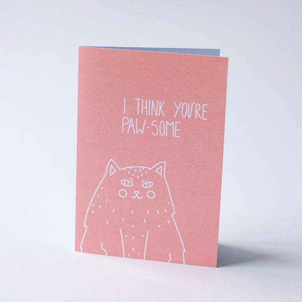 I think you're paw-some - Greeting Card