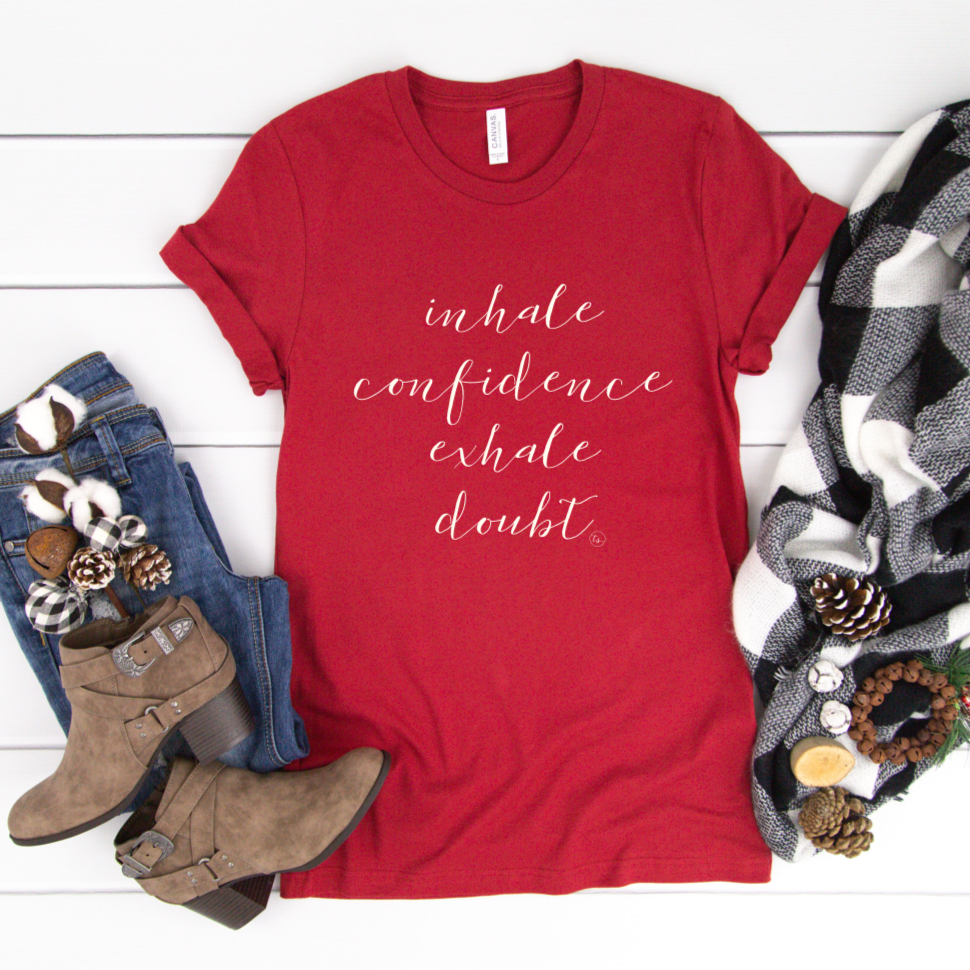 Inhale Confidence, Exhale Doubt | Teen/Adult