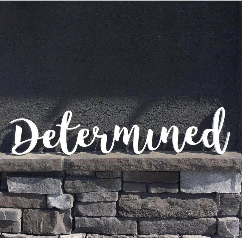 Determined - Custom Wall Decor