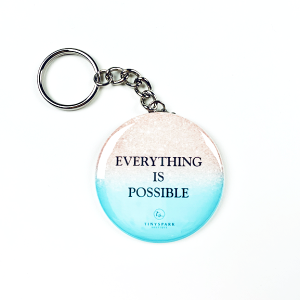EVERYTHING IS POSSIBLE - Key Chain