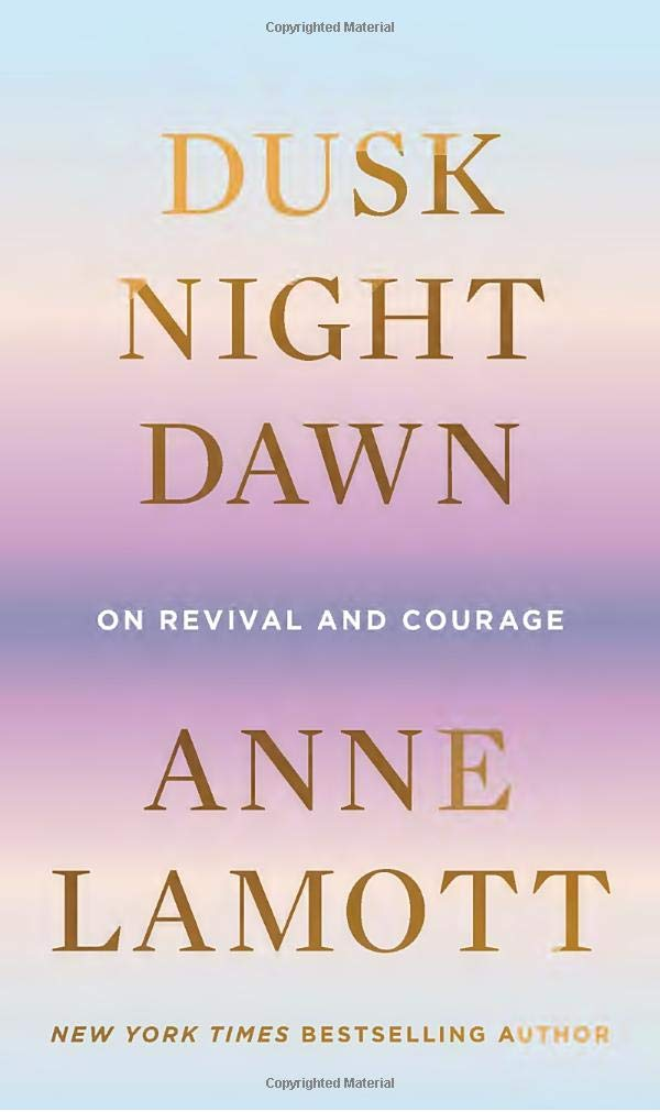 Dusk, Night, Dawn: On Revival and Courage - Hardcover