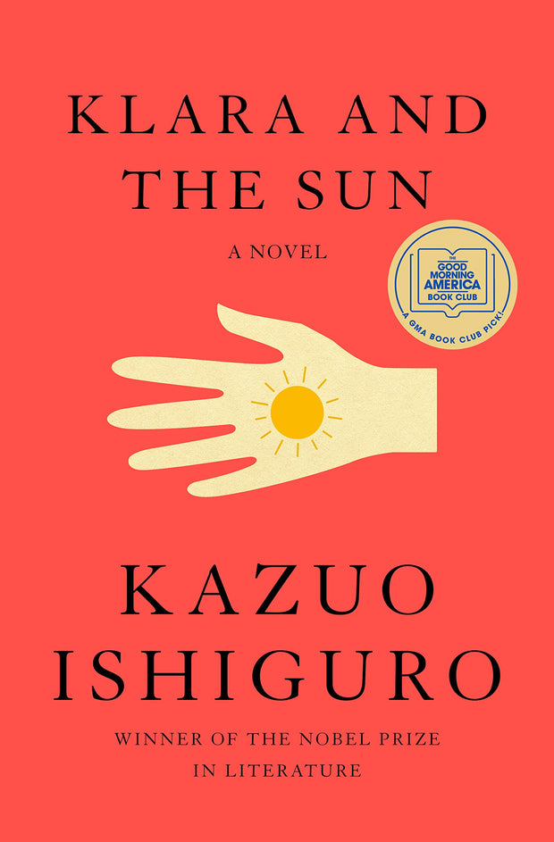 Klara and the Sun, A Novel: Kazuo Ishiguro
