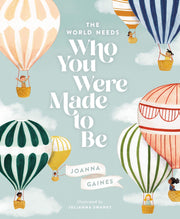 The World Needs Who You Were Made to Be - Hardcover