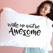 Wake and Be Awesome Black and White Pillow Case - Standard/Queen