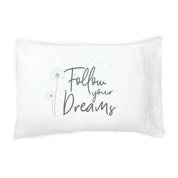 Follow Your Dreams - Standard/Queen Pillowcase