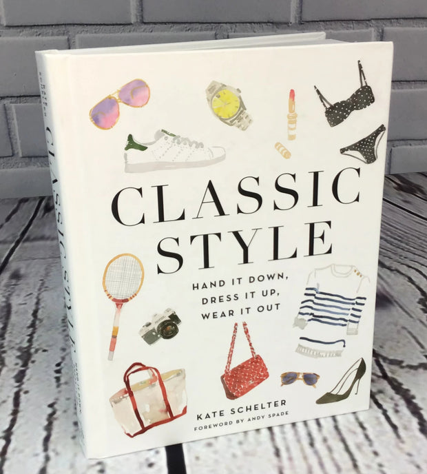Classic Style: Hand It Down, Dress It Up, Wear It Out - Book - piper-and-dune - Books