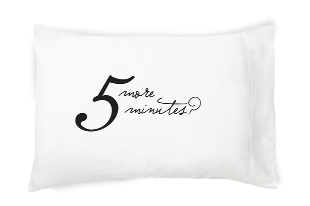 5 More Minutes Black and White Standard/Queen Pillowcase