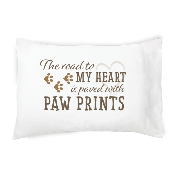 The Road to my Heart is Paved With Paw Prints Quote Pillowcase - Single Sided