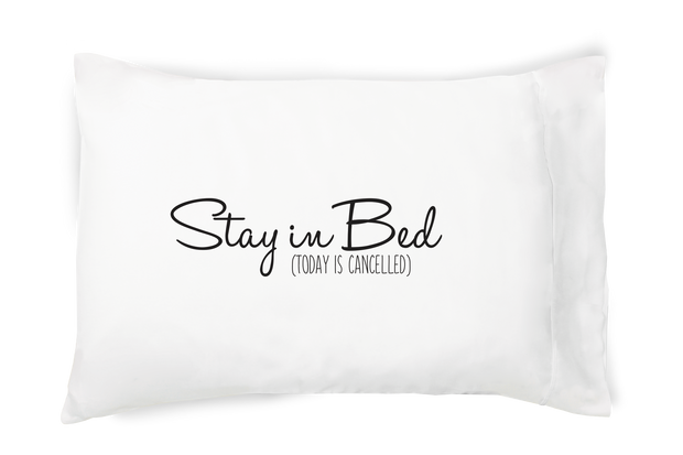 Stay in Bed (Today is Cancelled) Pillowcase