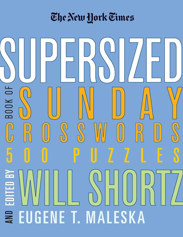 The New York Times Supersized Book of Sunday Crosswords: 500 Puzzles (New York Times Crossword Puzzles)