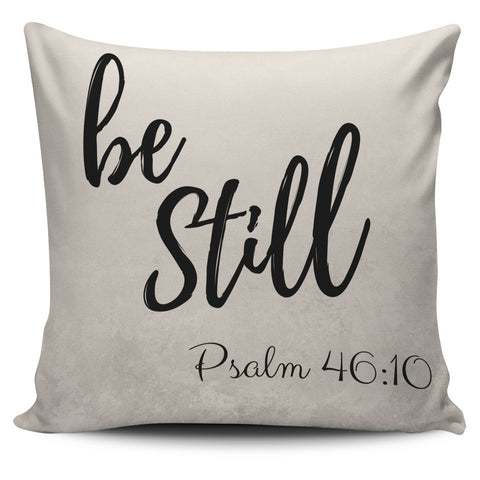 Be Still Motivation Pillow Cover