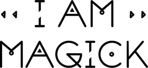 I AM MAGICK