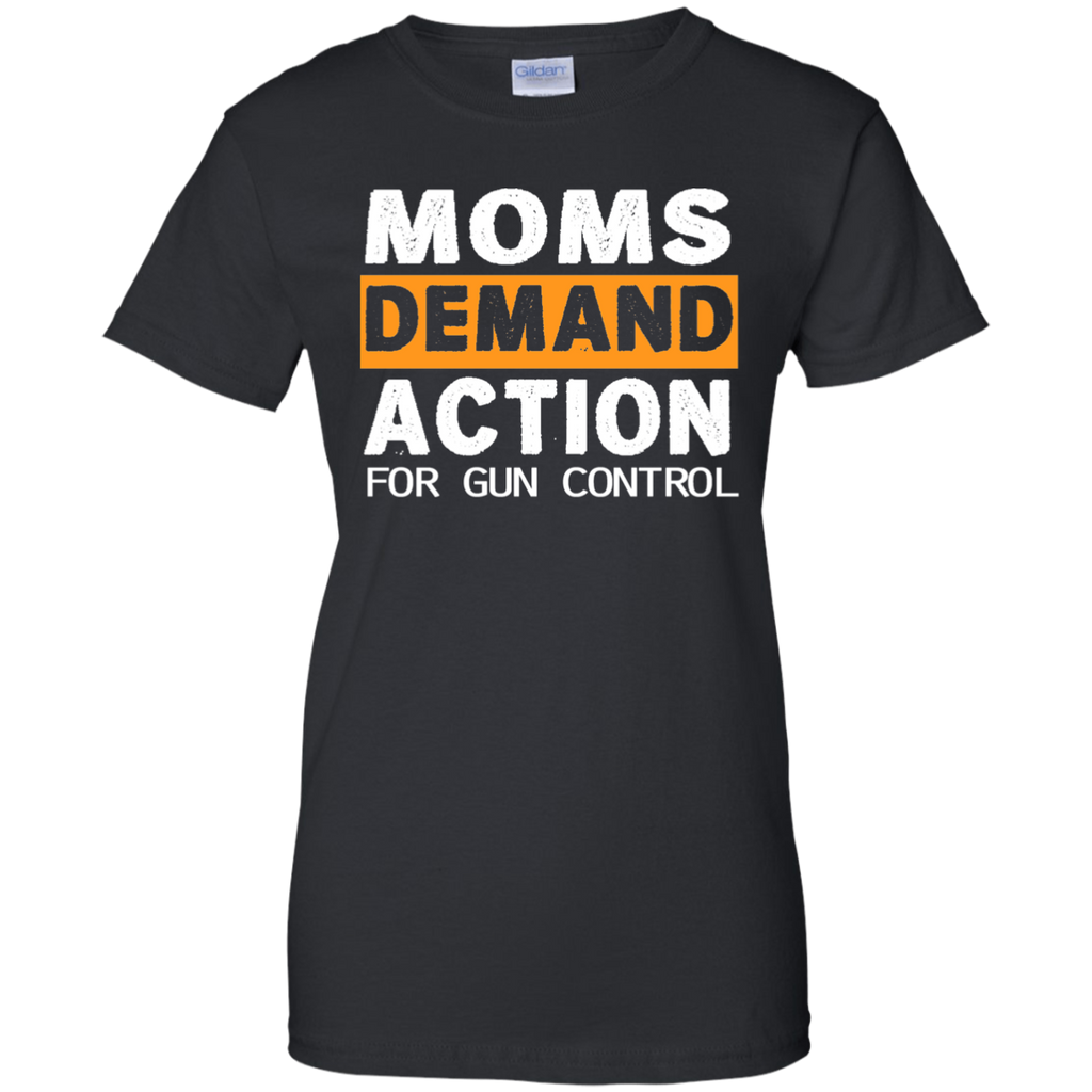 Womens Moms Demand Action For Gun Control in America Shirt