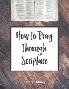 How to Pray Through Scripture