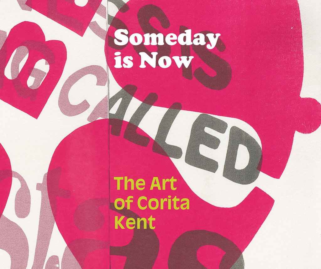 Someday is Now: The Art of Corita Kent