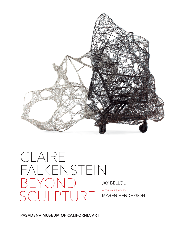 Claire Falkenstein: Beyond Sculpture