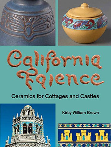 California Faience: Ceramics for Cottages and Castles