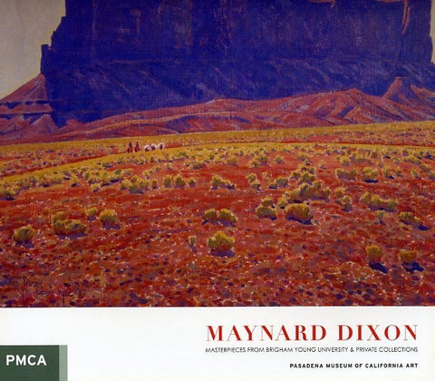 Maynard Dixon: Masterpieces from Brigham Young University & Private Collections (Hard Cover)
