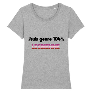 "Stanley Stella - Expresser - DTG - T-shirt ""104% LESBIENNE"" 