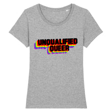 "Charger l'image dans la galerie, T-shirt ""Unqualified Queer"" 