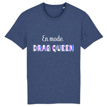 "Charger l'image dans la galerie, T-shirt ""En mode Drag Queen"" 