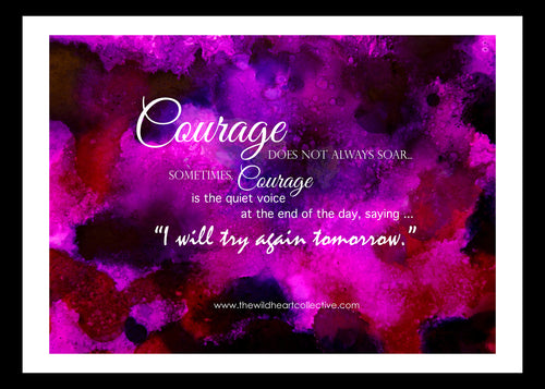 Custom Design: Courage Does Not Always Soar ...  (Inspirational Quote)
