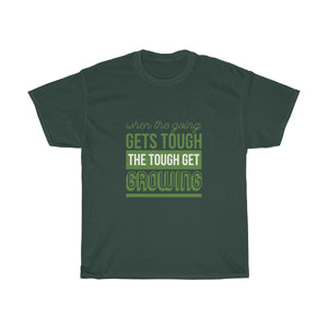 The Tough Get Growing - Plant Lover T Shirt Women