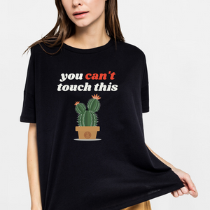 You Can't Touch This - Cute Cactus T Shirt Dark