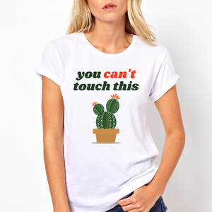 You Can't Touch This - Cute Catcus T Shirt Light