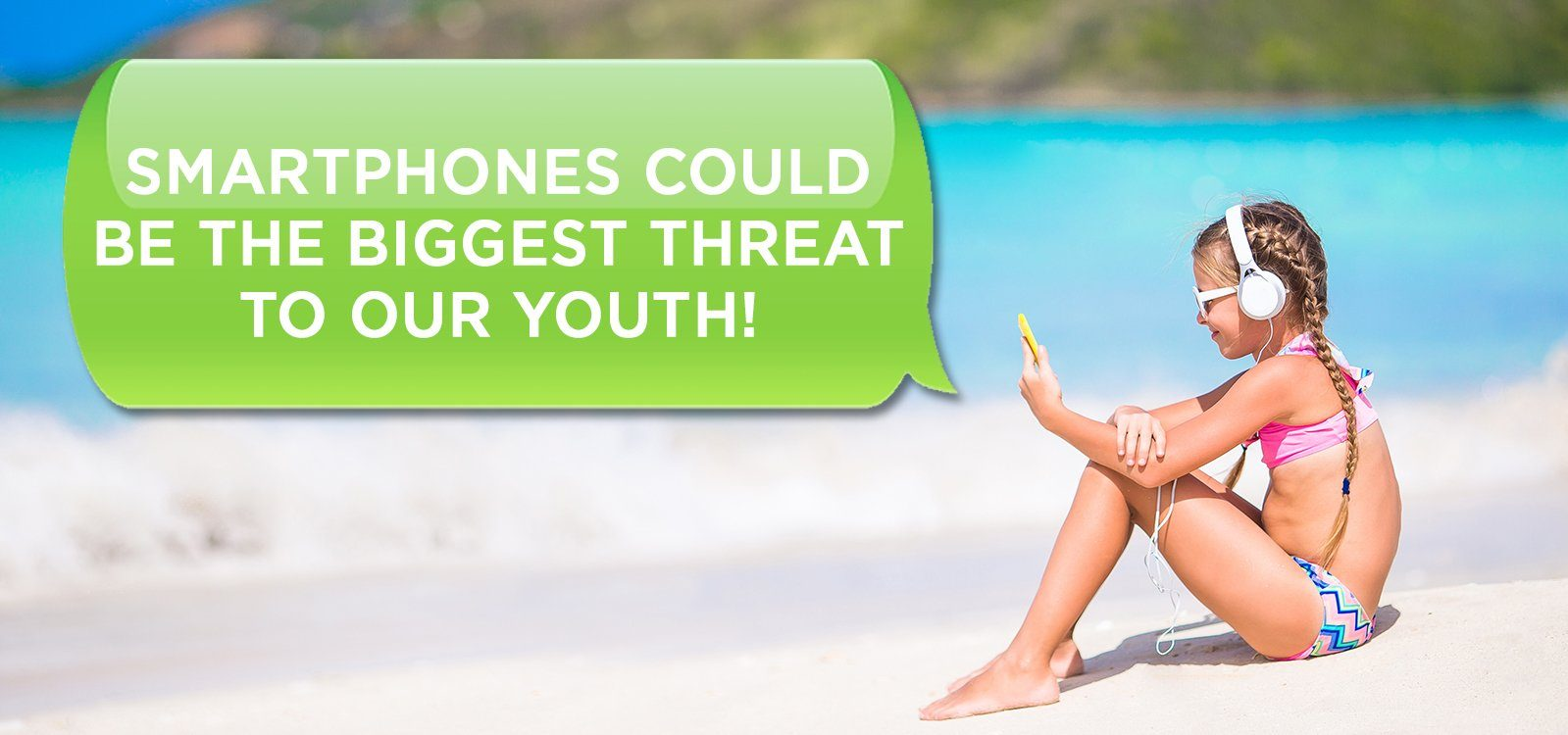 SMARTPHONES COULD BE THE BIGGEST THREAT TO OUR YOUTH