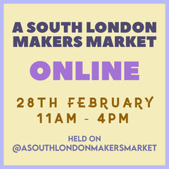 A South London Makers Market 28th February 2021