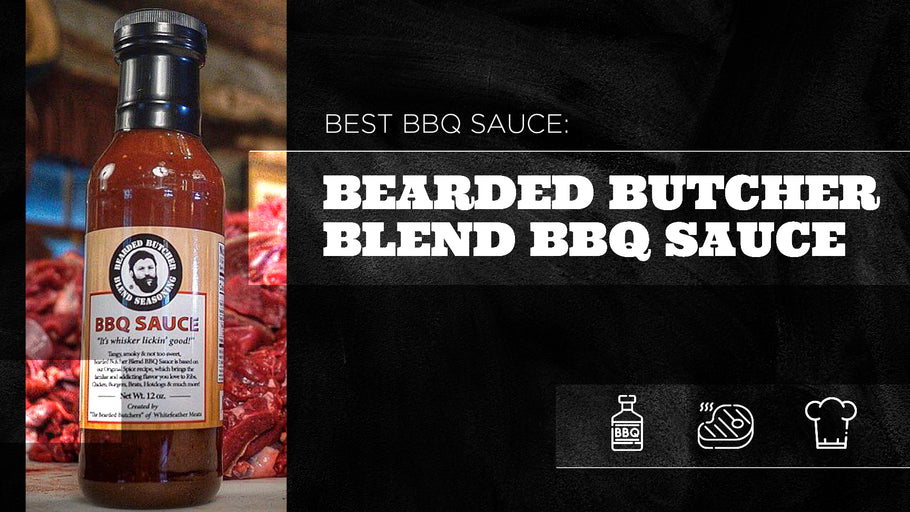 Best BBQ Sauce: Bearded Butcher Blend BBQ Sauce
