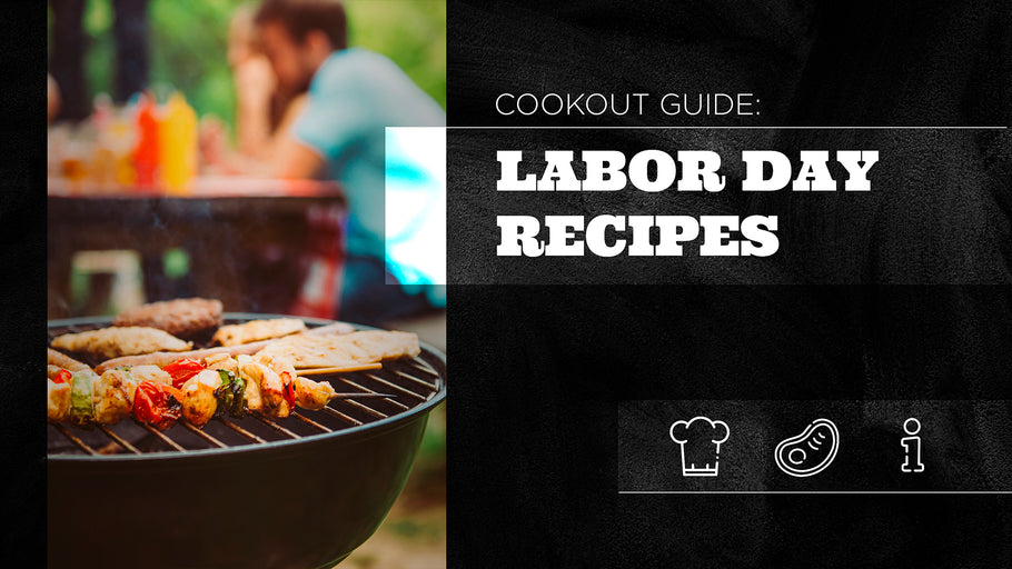 Cookout Guide: Labor Day Recipes
