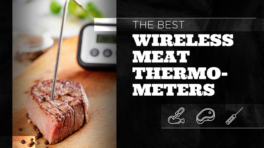 The Best Wireless Meat Thermometers