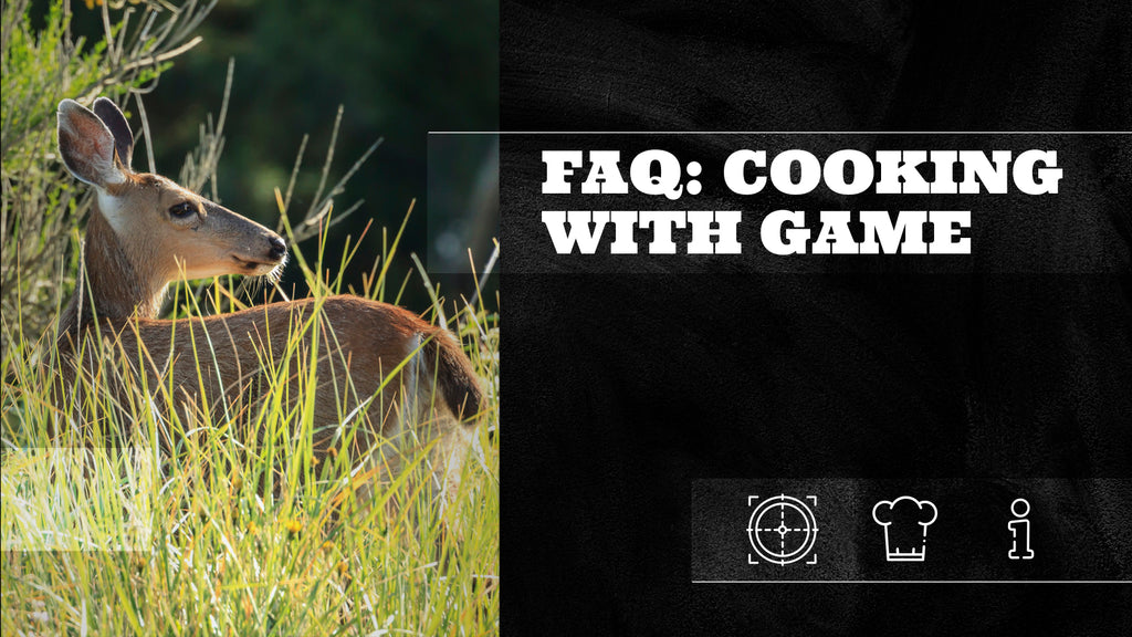 FAQ: Cooking with Game
