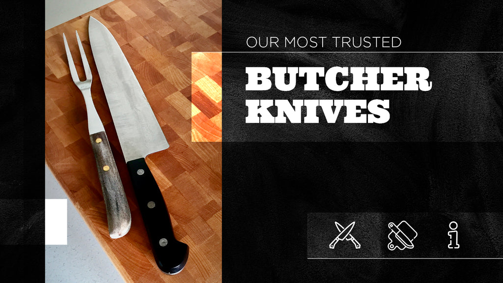 Our Most Trusted Butcher Knives