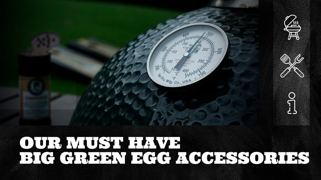 Our Must Have Big Green Egg Accessories