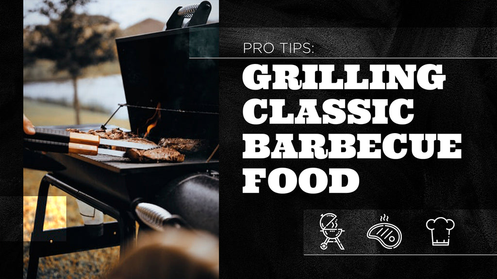 pro tips: grilling classic barbecue food