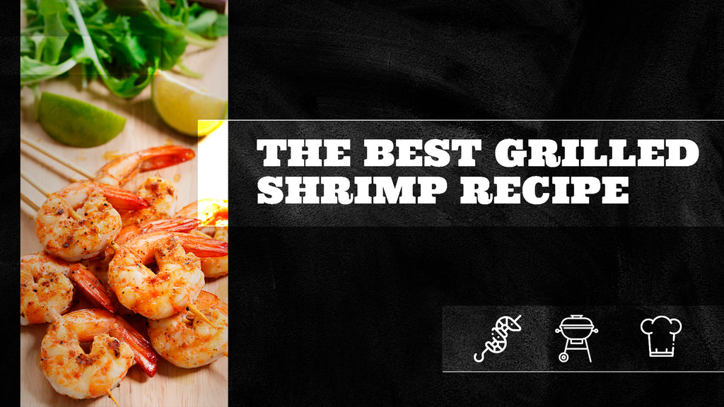 The Best Grilled Shrimp Recipe