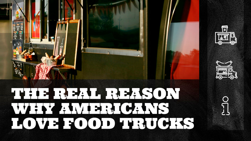 The Real Reason Why Americans Love Food Trucks