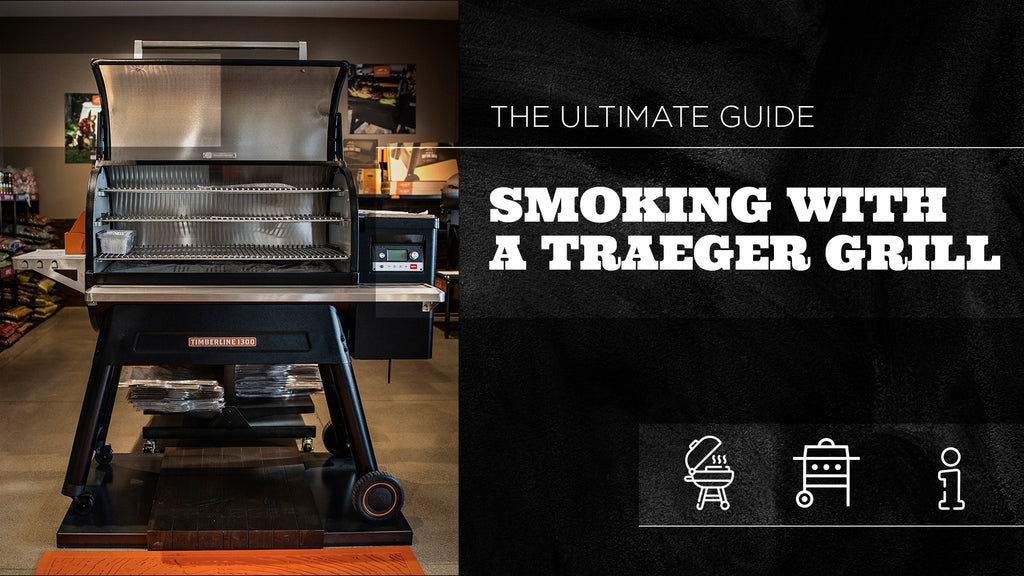 The Ultimate Guide to Smoking with A Traeger Grill