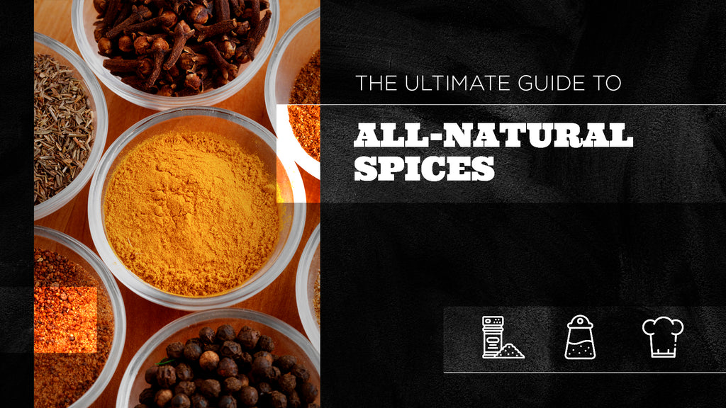 The Ultimate Guide to All-Natural Spices