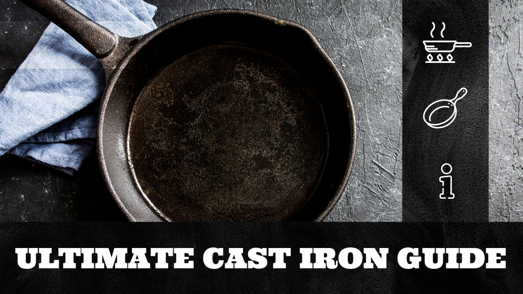 Ultimate Cast Iron Guide