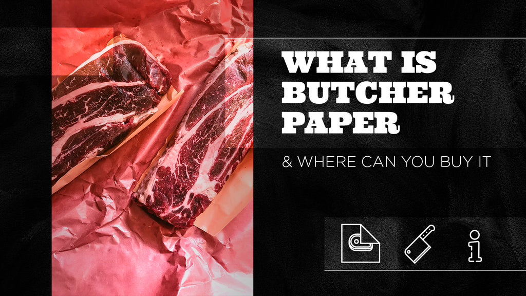 What is Butcher Paper & Where Can You Buy It