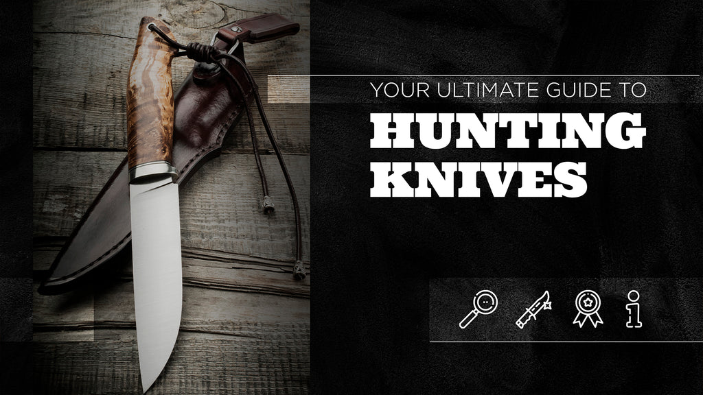 Your Ultimate Guide to Hunting Knives