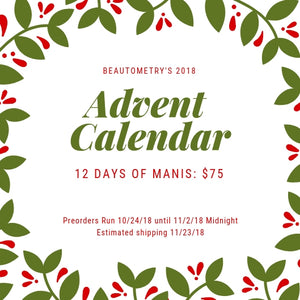Beautometry 2018 Advent Calendar- 12 Days of Manis