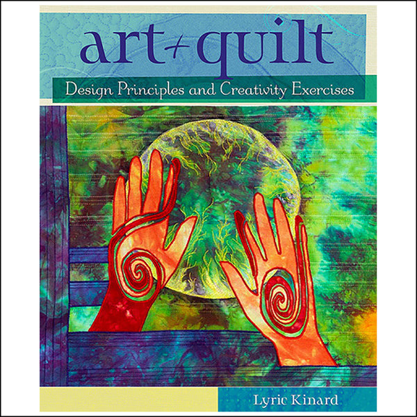 design basics: Art + Quilt book by Lyric Montgomery Kinard