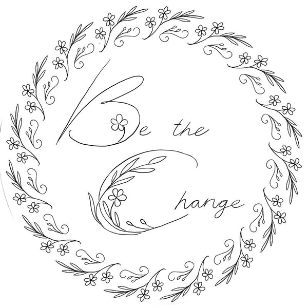 Lyric Kinard Embroidery Kit Threads of Change BE THE CHANGE