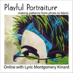 Online Course: Playful Portraiture, making faces from photos to fabric
